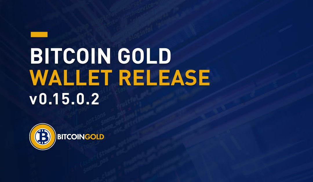 Bitcoin Gold Wallet v0.15.0.2 Release